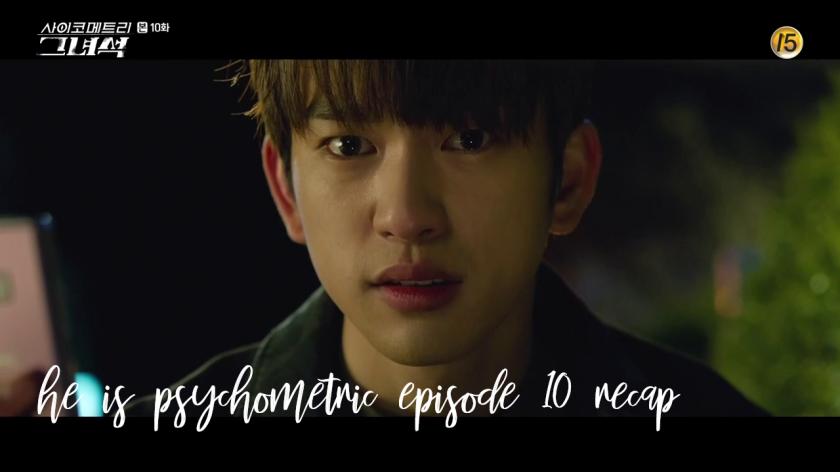 He is Psychometric Episode 10 Recap   THOUGHTSRAMBLE