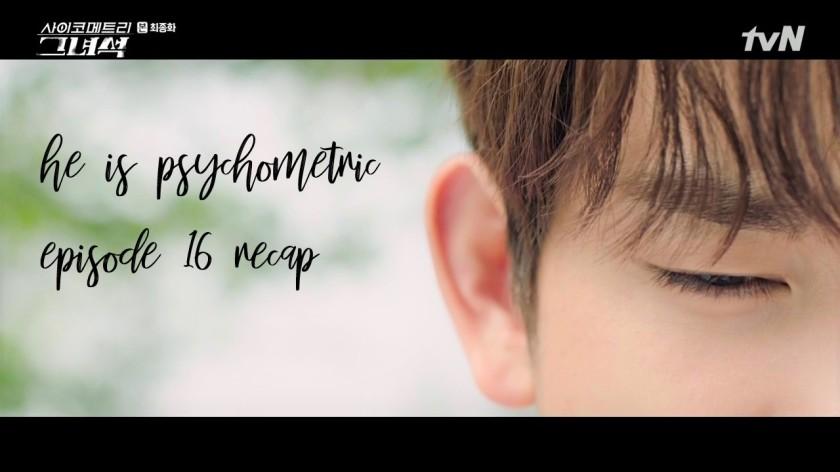 He is Psychometric Episode 16 Recap (Finale) | THOUGHTSRAMBLE